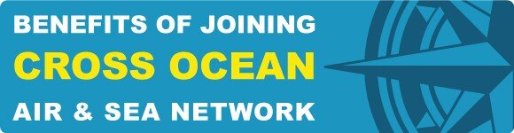 Benefits-of-Joining-Cross-Ocean-Air-&-Sea-Network-580x150px